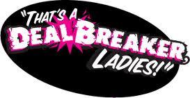 that's a deal breaker ladies