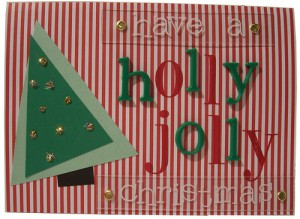 Hand-made Christmas card. Reads: Have a holly jolly christmas.