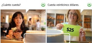 "Screen shot from Spanish language-learning software.  First box has a woman with her wallet in her hand asking ""Cuanto cuesta."" Second box has another woman holding up a sign that says $25 and saying ""It costs $25"""
