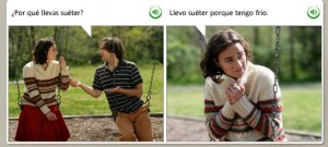 "Screen shot from language learning software.  First panel shows a young man and woman sitting on swings.  The man asks, ""Por que lleve sueter.""  The second panel shows the woman wrapping her arms around herself, she says, ""Lleve sueter porque tengo frio."""