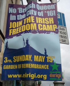 "A poster on a lamp post in Dublin. Text reads: ""No British Queen in the city of '16. JOIN THE IRISH FREEDOM CAMP"""