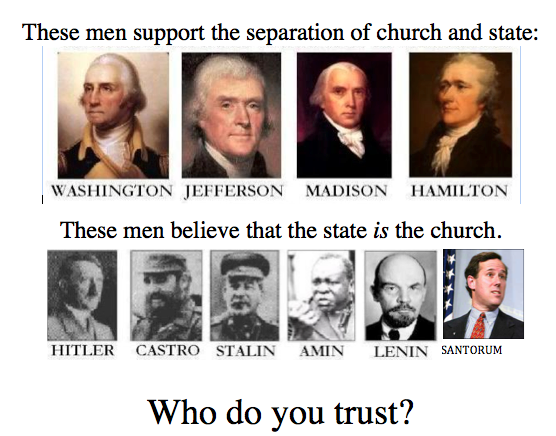 These men support the separation of church and state. These men believe that the state is the church. Who do you trust?