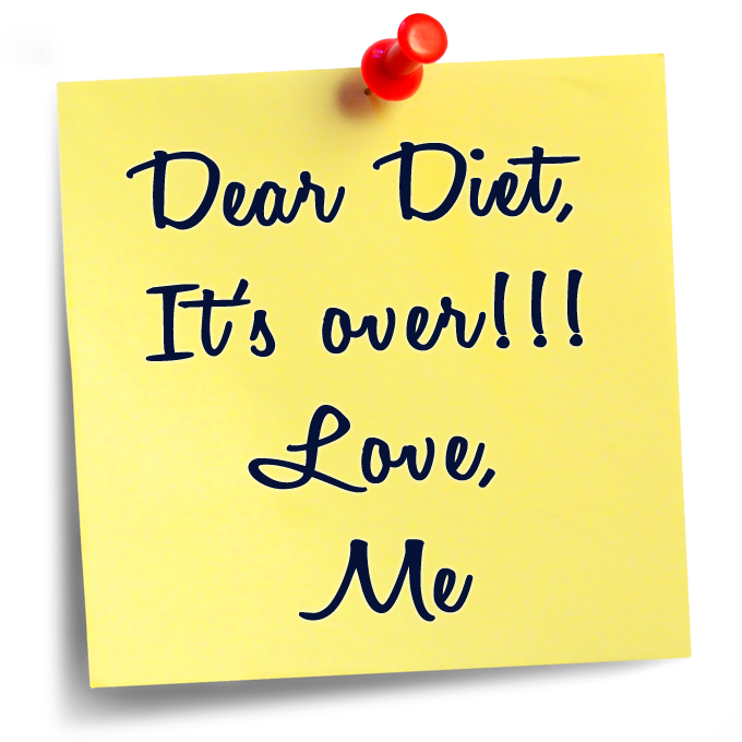 "A yellow post-it note that reads ""Dear Diet, It's over!!!! Love, Me"""
