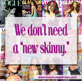 """women's magazine covers with """"we don't need a new skinny"""""""