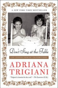 Don't Sing at the Table: Life Lessons From My Grandmothers by Adriana Trigiani (cover)