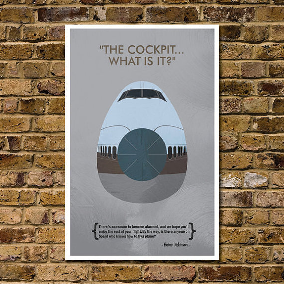 """Poster of the nose of an airplane with captions reading """"'The Cockpit? What is it?'"""" and """"'There's no reason to become alarmed, and we hope you'll enjoy the rest of your flight. By the way, does anyone know how to land a plane?' - Elaine Dickinson"""""""