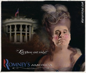 "Mitt Romney's face photoshopped onto a picture of Marie Antoinette, with the White House in the background and captions reading ""Let them eat cake"" and ""Romney's America."""