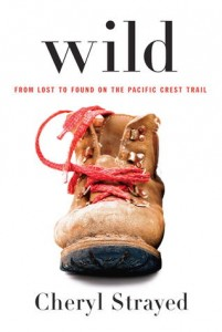 Wild: From Lost to Found on the Pacific Crest Trail by Cheryl Strayed (cover)