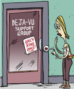 """Cartoon of a woman standing at a doorway marked """"Deja-vu support group. Only ring twice!"""""""