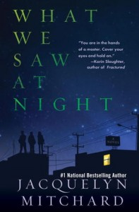 Cover of What We Saw at Night by Jacquelyn Mitchard