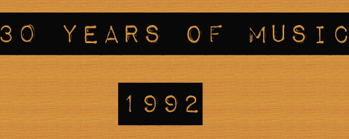 30 Years of Music: 1992