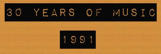 30 Years of Music: 1991