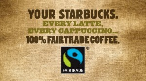 "Advertisement reading ""Your Starbucks. Every latte, every cappuccino, 100% fair trade coffee."""