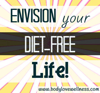 "Graphic reading ""Envision your diet-free life"""