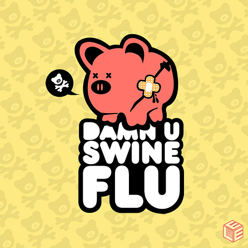 """A cartoon pig with a bandaid and a poison sign in a speech bubble says """"Damn U, Swine Flu"""""""