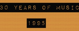 30 Years of Music 1995