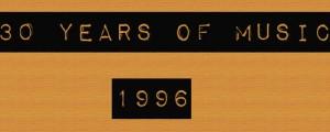 30 Years of Music 1996