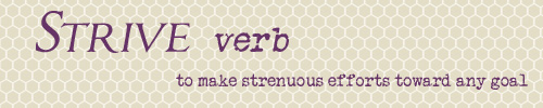 Image with text: Strive, verb, to make strenuous efforts toward any goal