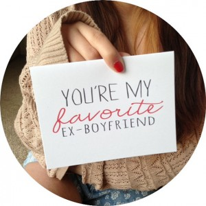 "Woman's hand holding a card that reads, ""You're my favorite ex-boyfriend."""