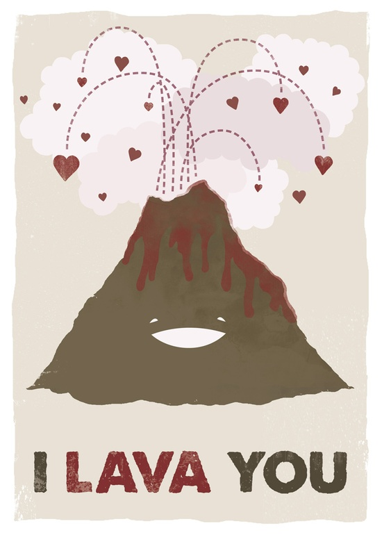 "Cartoon of a volcano erupting hearts, captioned ""I lava you."""