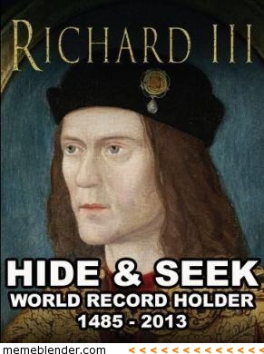 """Portrait with caption """"Richard III: Hide and Seek World Record Holder, 1485-2012"""""""