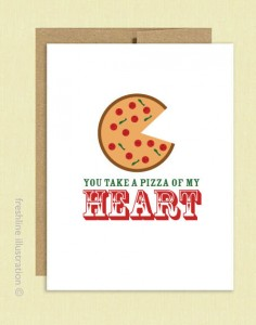 "Valentine that has a drawing of a pizza with one piece missing, message reads ""You take a pizza of my heart."""