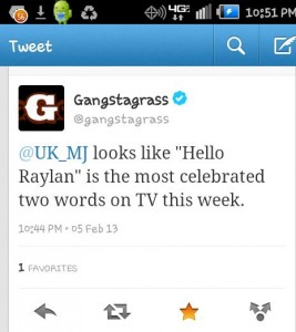 "Tweet from Gangstagrass to author: ""looks like ""Hello Raylan"" is the most celebrated two words on TV this week."""