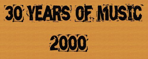 30 Years of Music: 2000