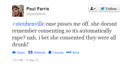 Tweet reading: #steubenville case pisses me off. she doesnt remember consenting so its automatically rape? nah. i bet she consented they were all drunk!