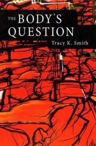 The Body's Question by Tracy K. Smith (cover)