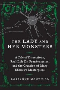 The Lady and Her Monsters by Roseanne Montillo (cover)