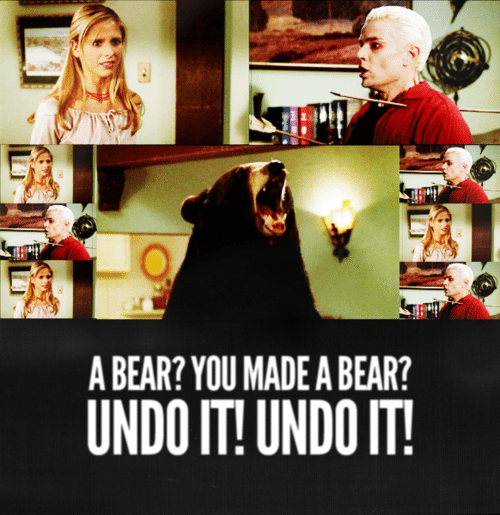 "Collage of pictures of Buffy, Spike (pierced with arrows), and a very large bear, captioned ""A bear? You made a bear? Undo it! Undo it!"""