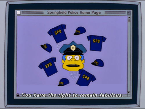 "Springfield Police home page; Chief Wiggum saying ""You have the right to remain fabulous."""