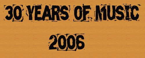 30 Years of Music: 2006