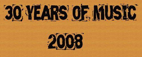 30 Years of Music: 2008