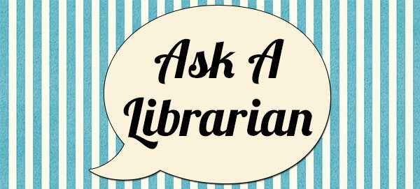 "Text reads ""Ask a librarian"""