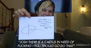 "Abby holds up a paper that reads, ""Josh, there is a cactus in need of fucking. You should go do that."" and has a copy of Obama's signature."