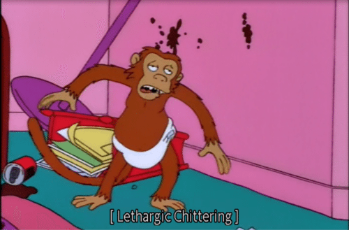 "Still from The Simpsons of a staggering chimp, captioned ""[Lethargic chittering]"""