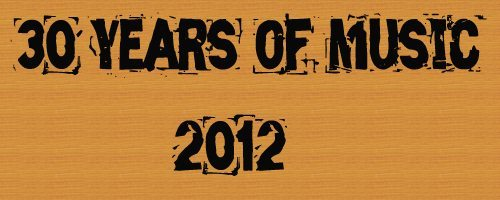 30 Years of Music: 2012