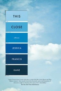 Cover of This Close: Stories by Jessica Francis Kane