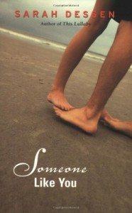 Someone Like You, a novel by Sarah Dessen