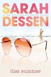 That Summer, a novel by Sarah Dessen