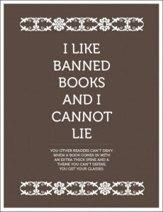 "A poster that reads ""I like banned books and I cannot lie."""
