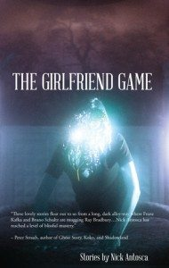 The Girlfriend Game by Nick Antosca