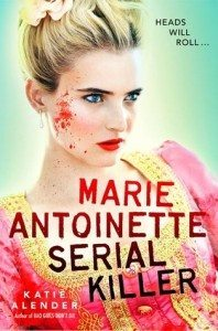 Cover of Marie Antoinette, Serial Killer by Katie Alender