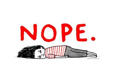 drawing of a girl laying on the ground in a red and white striped tee and grey pants with the word NOPE written above in red