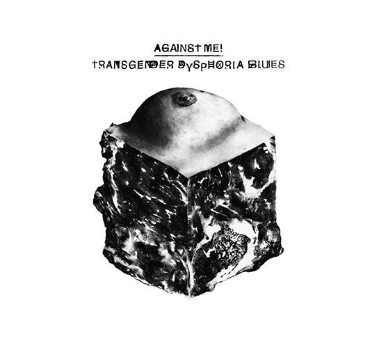 """The front cover of Against Me!'s """"Transgender Dysphoria Blues."""""""