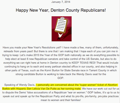 "Screencap from the Denton County Republican Party's website. Relevant sentences read, ""Speaking of Wendy Davis, I personally am concerned about the 'super women' ticket of Abortion Barbie with Hispanic Sen Leticia Van De Putte as her running mate. We have our work cut out for us to dispute the Dems' false accusations of a Republican 'war on women.'"""