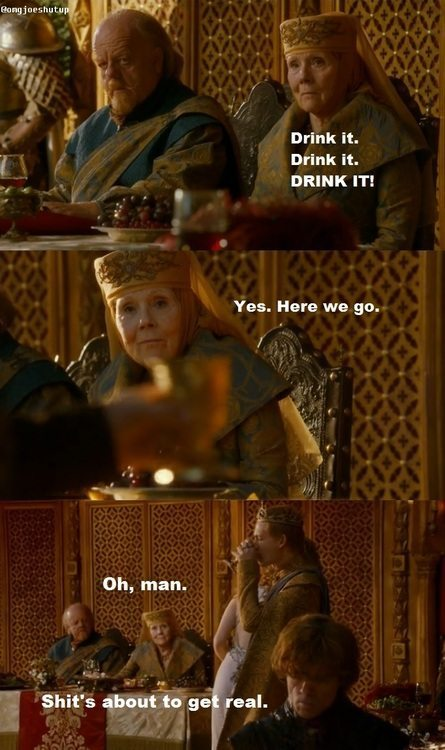 An image of Olenna Tyrell captioned like she is encouraging him to drink poisoned wine.