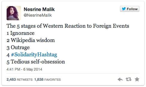 "Tweet by Nesrine Malik reading ""The 5 stages of Western Reaction to Foreign Events 1. Ignorance 2. Wikipedia wisdom 3. Outrage 4. #SolidarityHashtag  5. Tedious self-obsession"""